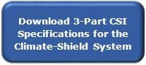 CSI Specifications for the climate-shield system